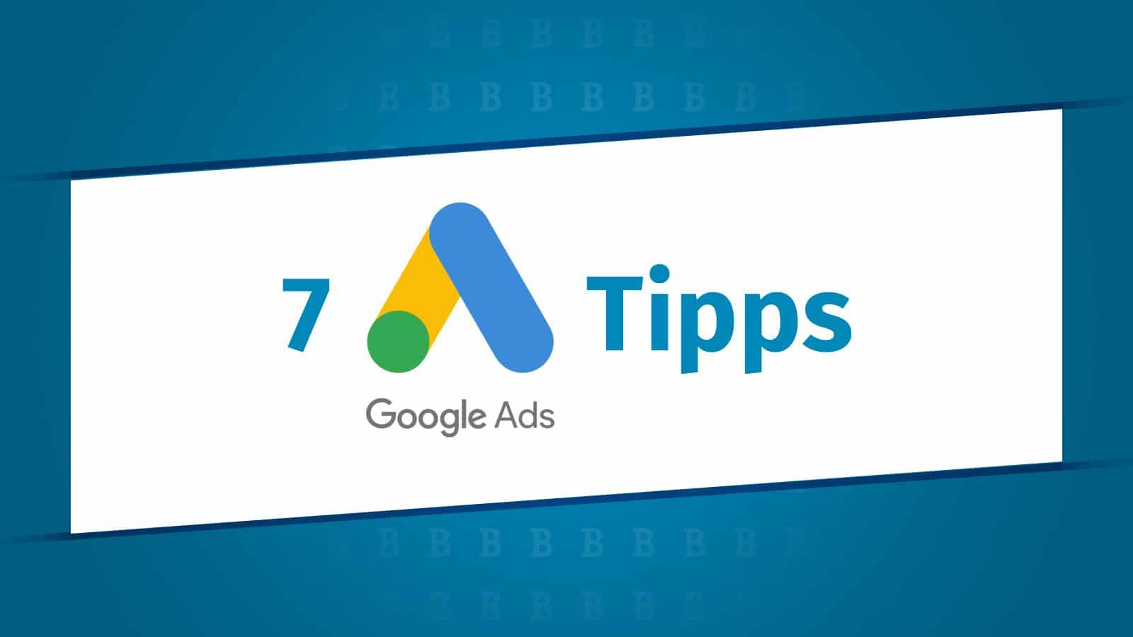 Google Ads Tipps (Adwords) Tipps für erfolgreiche Google Ads Kampagnen