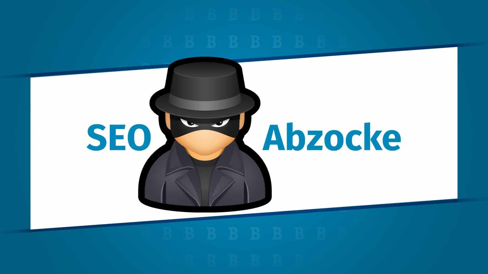 SEO-Abzocke - Betrug bei der Suchmaschinenoptimierung durchschauen